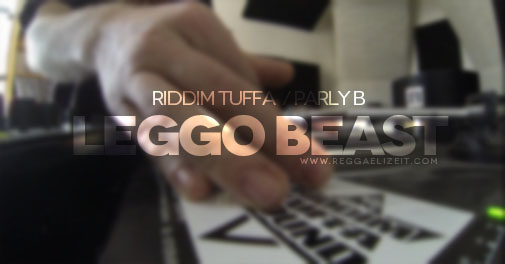 Riddim-Tuffa-feat.-Parly-B-Leggo-Beast